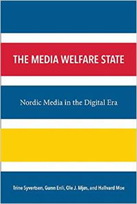Bokforside, The Media Welfare State: Nordic Media in the Digital Era