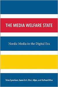 Bokforside, The Media Welfare State: Nordic Media in the Digital Era